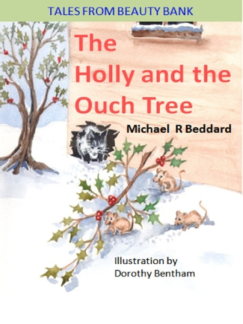 The Holly and the Ouch Tree ebook by Michael R Beddard