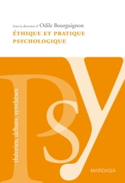 Éthique et pratique psychologique - Etude sur la place de l'éthique dans la pratique quotidienne du psychologue ebook by Odile Bourguignon