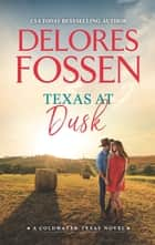 Texas at Dusk eBook by Delores Fossen