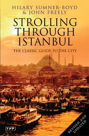 Strolling Through Istanbul - The Classic Guide to the City ebook by Hilary Sumner-Boyd,John Freely