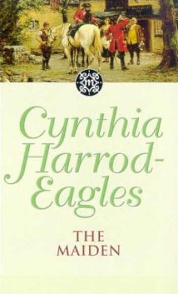 The Maiden - The Morland Dynasty, Book 8 eBook by Cynthia Harrod-Eagles