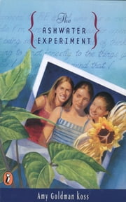 The Ashwater Experiment ebook by Amy Goldman Koss