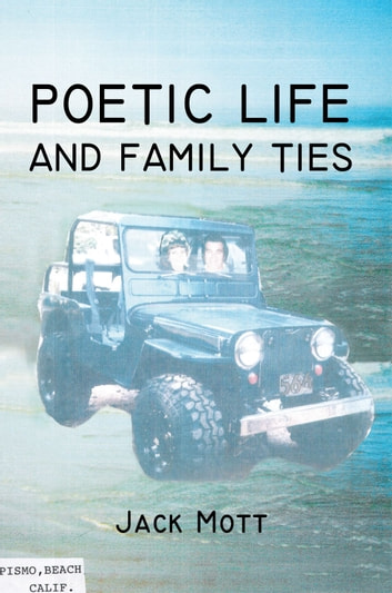 POETIC LIFE AND FAMILY TIES ebook by Jack Mott