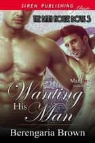 Wanting His Man ebook by