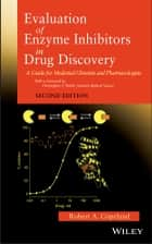 Evaluation of Enzyme Inhibitors in Drug Discovery ebook by Robert A. Copeland
