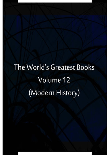 The World's Greatest Books Volume 12 (Modern History) ebook by Hammerton and Mee