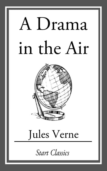 A Drama in the Air ebook by Jules Verne