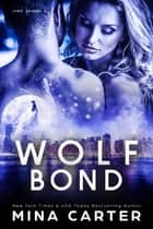 Wolf Bond ebook by Mina Carter