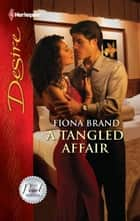 A Tangled Affair ebook by Fiona Brand