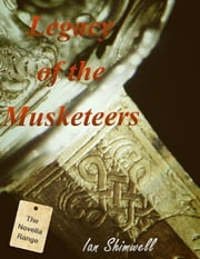 Legacy of the Musketeers ebook by Ian Shimwell
