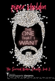 The One That I Want ebook by Smartypants Romance, Piper Sheldon