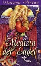 Medizin der Engel eBook by Doreen Virtue