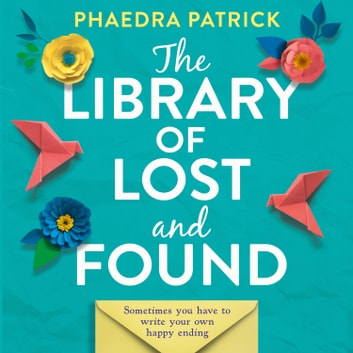 The Library of Lost and Found audiobook by Phaedra Patrick