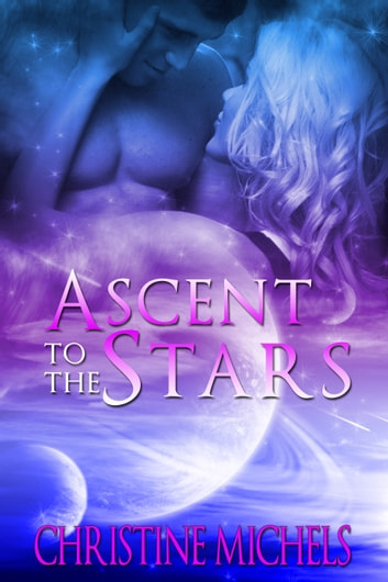 Ascent to the Stars - Futuristic Romance - Science Fiction Romance ebook by Christine Michels