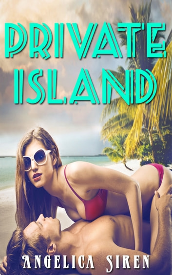 Private Island ebook by Angelica Siren