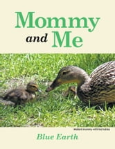 Mommy and Me ebook by Blue Earth