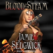 Blood and Steam audiobook by Jamie Sedgwick