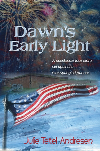 Dawn's Early Light (Americana Series Book 1) ebook by Julie Tetel Andresen