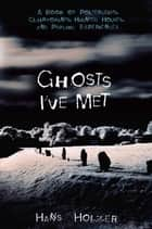 Ghosts I've Met ebook by Hans Holzer