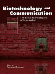 Biotechnology and Communication - The Meta-Technologies of Information ebook by Sandra Braman