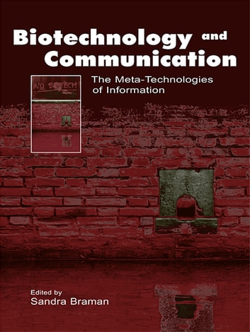 Biotechnology and Communication - The Meta-Technologies of Information eBook by