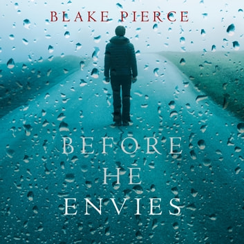 Before He Envies (A Mackenzie White Mystery—Book 12) audiobook by Blake Pierce