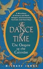 The Dance of Time ebook by Michael Judge