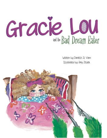 Gracie Lou and the Bad Dream Eater ebook by Danielle A. Vann,Amy Zelder