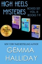 High Heels Mysteries Boxed Set Vol. III (Books 7-9) ebook by Gemma Halliday