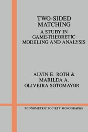 Two-Sided Matching - A Study in Game-Theoretic Modeling and Analysis ebook by Alvin E. Roth,Marilda A. Oliveira Sotomayor