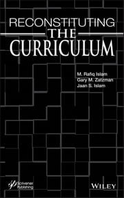 Reconstituting the Curriculum ebook by Gary M. Zatzman,Jaan S. Islam,M. R. Islam