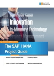 The SAP HANA Project Guide ebook by Mathias Pöhling