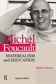 Michel Foucault - Materialism and Education ebook by Mark Olssen