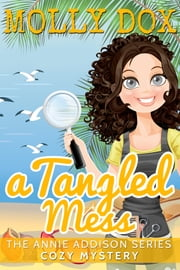 A Tangled Mess: A Cozy Mystery ebook by Molly Dox