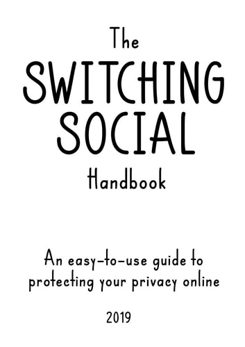 The Switching Social Handbook - An easy-to-use guide to protecting your privacy online ebook by Switching Social