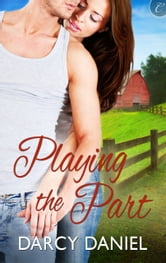 Playing the Part ebook by Darcy Daniel