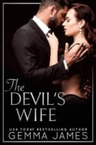 The Devil's Wife - Devil's Kiss, #3 ebook by Gemma James