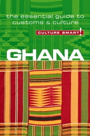 Ghana - Culture Smart! - The Essential Guide to Customs & Culture ebook by Ian Utlley
