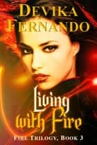 Living With Fire ebook by Devika Fernando