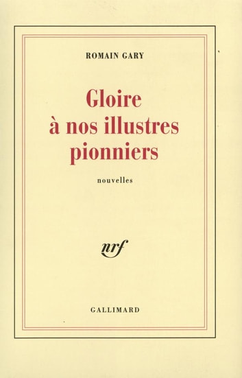 Gloire à nos illustres pionniers ebook by Romain Gary