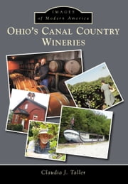 Ohio's Canal Country Wineries ebook by Claudia J. Taller