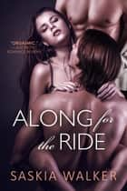 Along for the Ride ebook by Saskia Walker