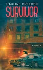 Survivor ebook by Pauline Creeden