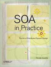 SOA in Practice - The Art of Distributed System Design ebook by Nicolai M. Josuttis