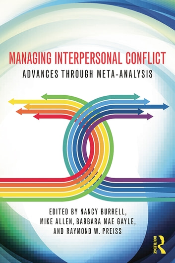 Managing Interpersonal Conflict - Advances through Meta-Analysis ebook by
