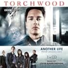 Torchwood: Another Life audiobook by Peter Anghelides