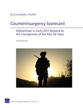 Counterinsurgency Scorecard - Afghanistan in Early 2011 Relative to the Insurgencies of the Past 30 Years ebook by Christopher Paul
