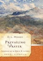Prevailing Prayer ebook by