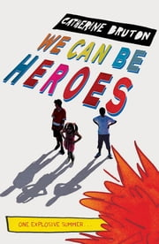 We Can be Heroes ebook by Catherine Bruton