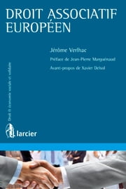 Droit associatif européen ebook by Jérôme Verlhac,Jean-Pierre Marguénaud,Xavier Delsol